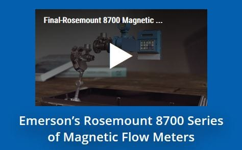 Emerson's Rosemount 8700 Series of Magnetic Flow Meters